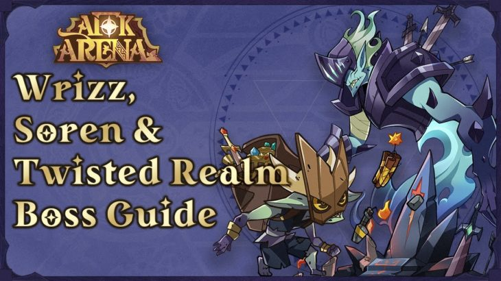 Getting Started: Wrizz, Soren & Twisted Realm Boss Guide [Tutorial] | AFK Arena